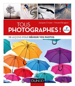 Tous photographes en 58 leçons - Jacques Croizer