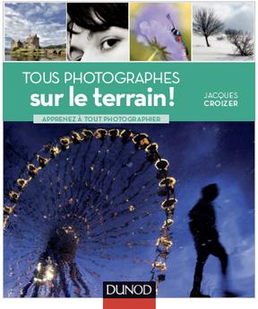 Tous photographes sur le terrain - Jacques Croizer